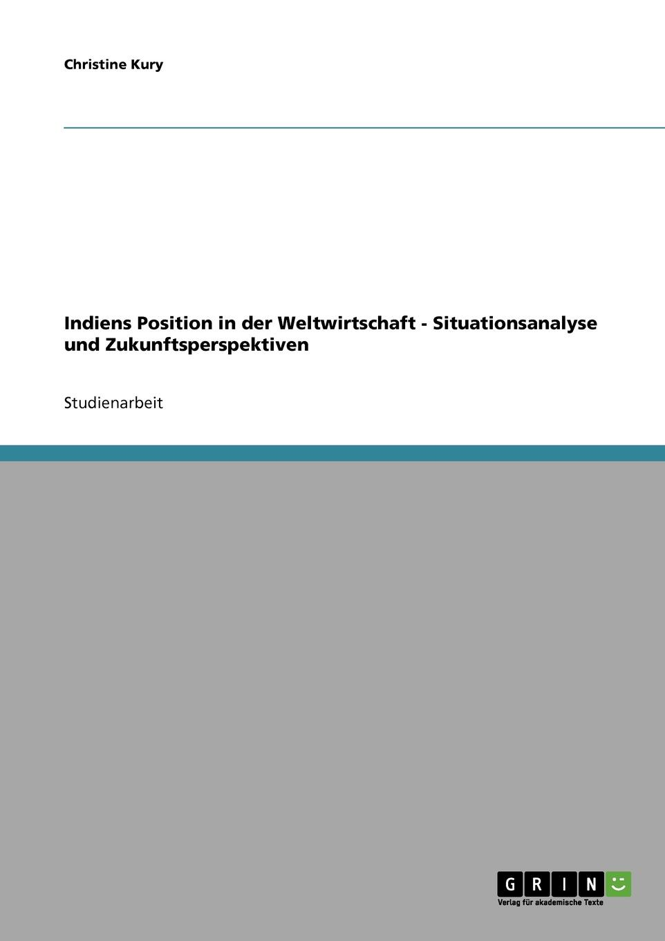 Christine Kury Indiens Position in der Weltwirtschaft. Situationsanalyse und Zukunftsperspektiven motivation and action