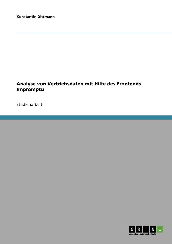 Analyse von Vertriebsdaten mit Hilfe des Frontends Impromptu Studienarbeit aus dem Jahr 2003 im Fachbereich BWL - Marketing...