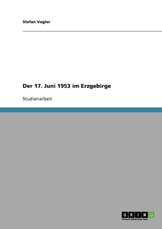 Stefan Vogler Der 17. Juni 1953 im Erzgebirge