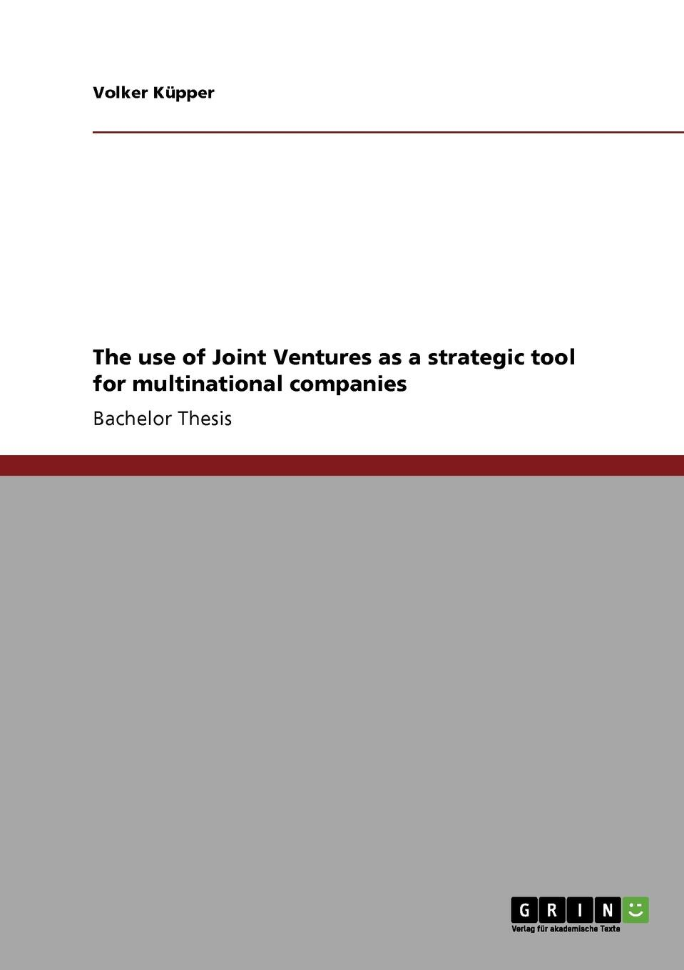 Volker Küpper The use of Joint Ventures as a strategic tool for multinational companies kirt butler c multinational finance evaluating opportunities costs and risks of operations