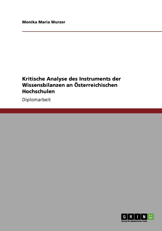 Kritische Analyse des Instruments der Wissensbilanzen an Osterreichischen Hochschulen Diplomarbeit aus dem Jahr 2007 im Fachbereich BWL - Controlling...