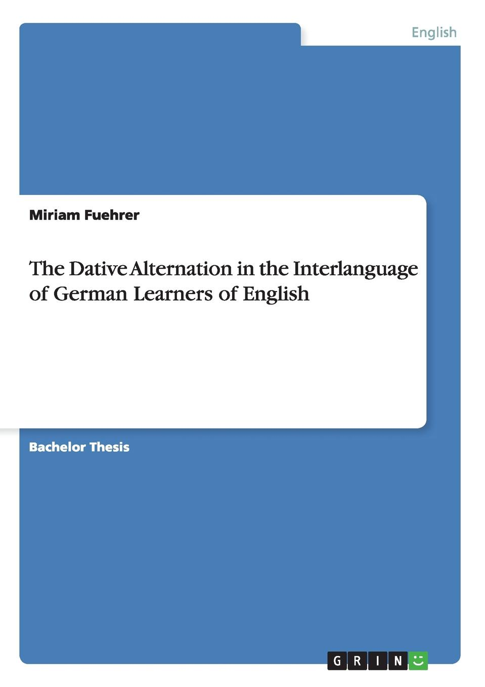 Miriam Fuehrer The Dative Alternation in the Interlanguage of German Learners of English scarf of the world платок