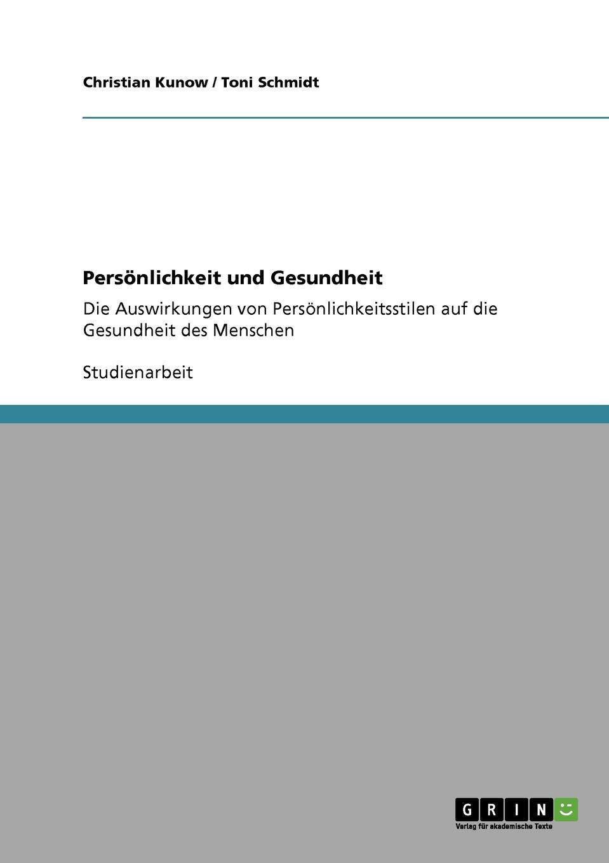 Christian Kunow, Toni Schmidt Personlichkeit und Gesundheit martin schiller vegetarismus in der forderung unserer gesundheit