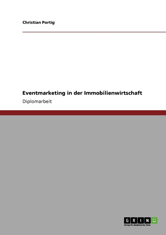 Christian Portig Eventmarketing in der Immobilienwirtschaft christian michel einsatz von xml in dokumentenmanagementsystemen