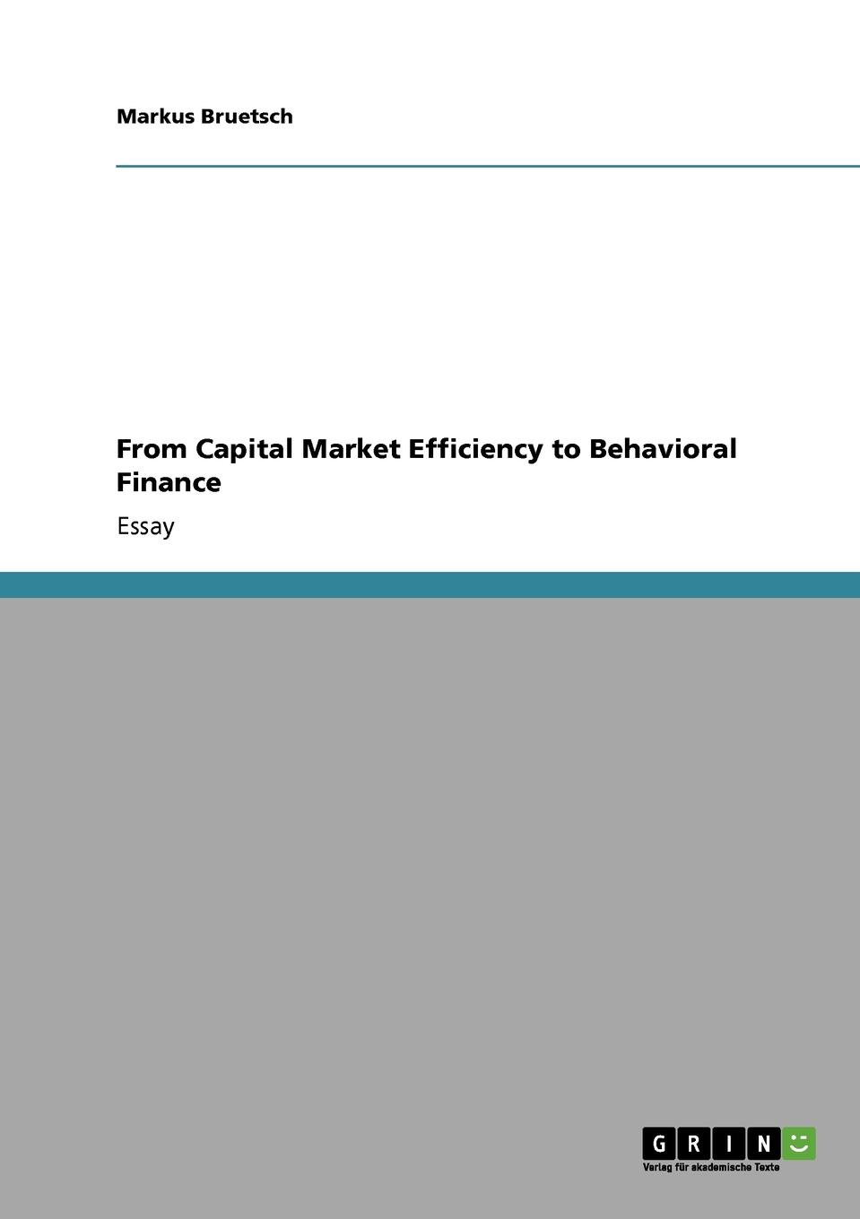Markus Bruetsch From Capital Market Efficiency to Behavioral Finance charles tapiero s risk finance and asset pricing value measurements and markets