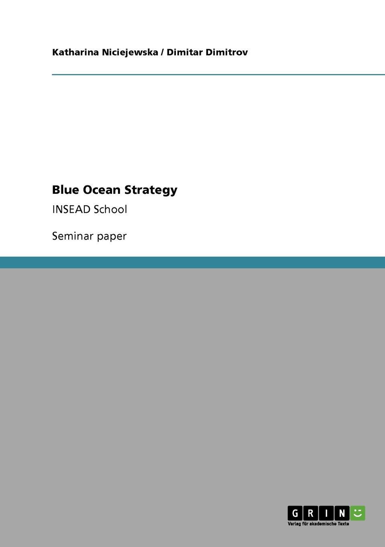 лучшая цена Katharina Niciejewska, Dimitar Dimitrov Business strategies. Blue Ocean Strategy