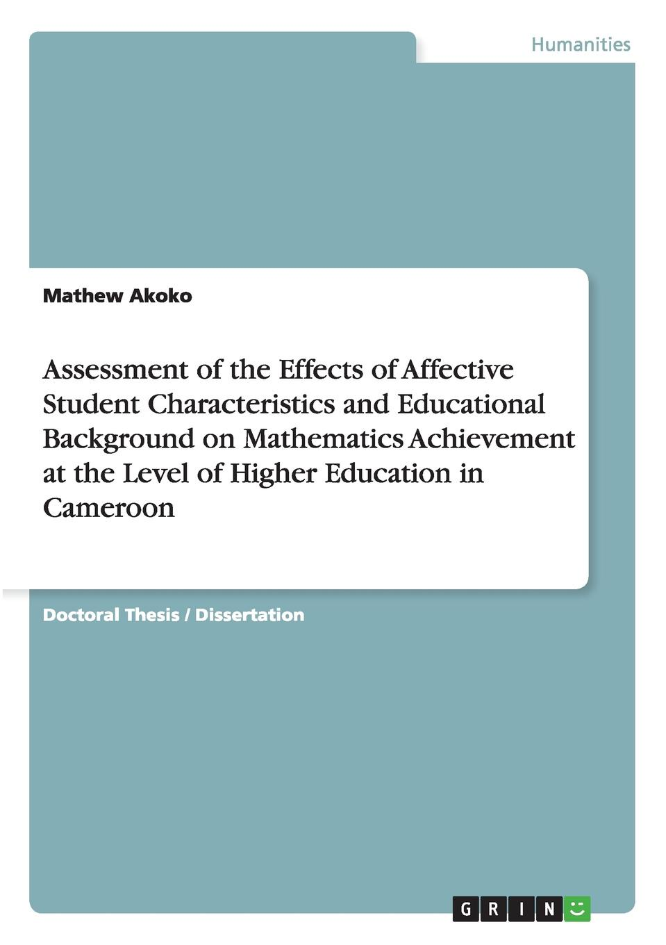 Mathew Akoko Assessment of the Effects of Affective Student Characteristics and Educational Background on Mathematics Achievement at the Level of Higher Education in Cameroon недорго, оригинальная цена