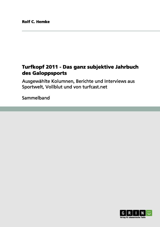 Rolf C. Hemke Turfkopf 2011. Das Ganz Subjektive Jahrbuch Des Galoppsports kindmann rolf verbindungen im stahl und verbundbau