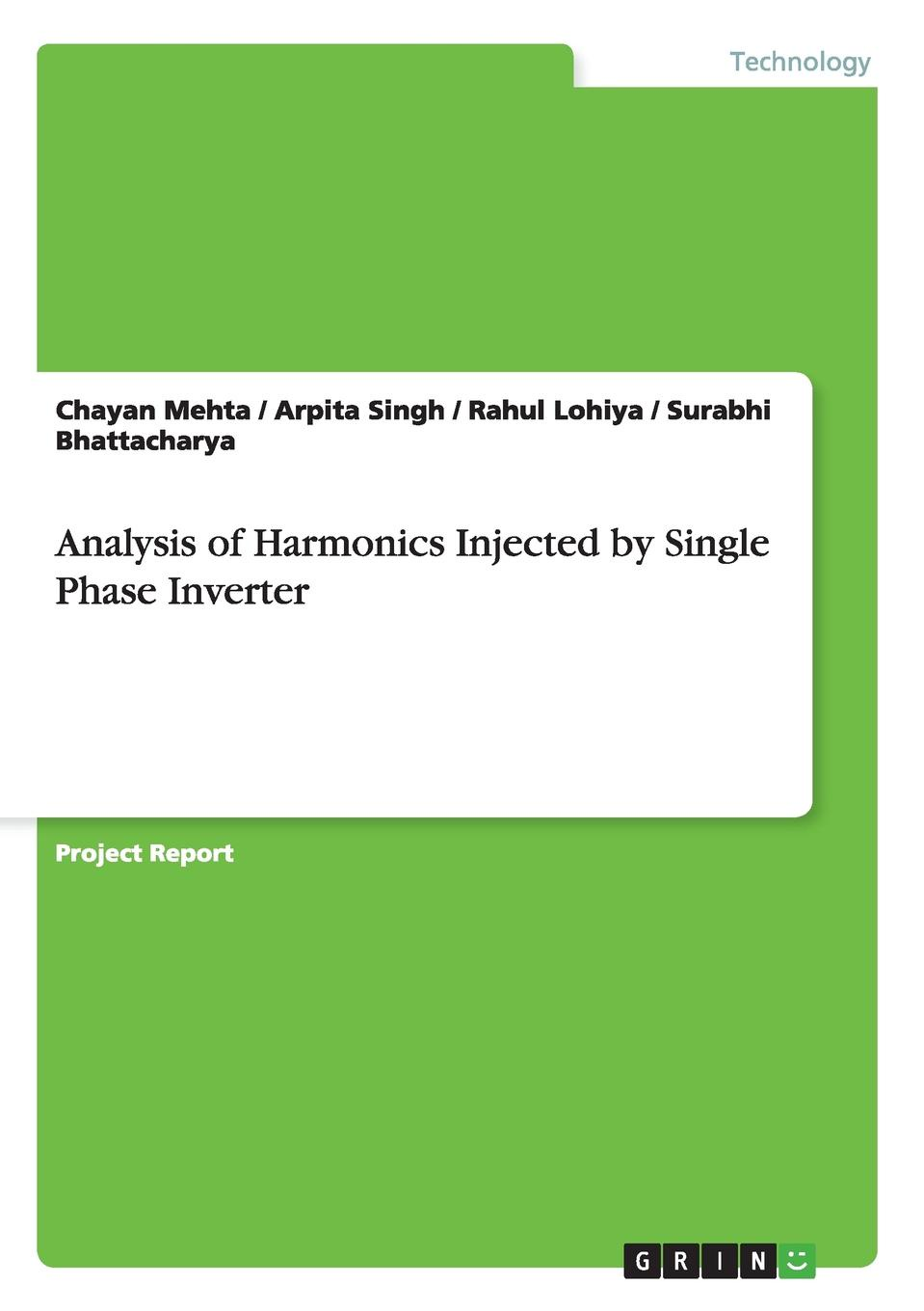 цена на Chayan Mehta, Arpita Singh, Rahul Lohiya Analysis of Harmonics Injected by Single Phase Inverter