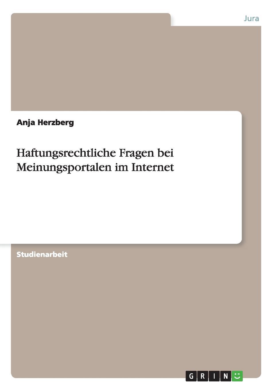цена на Anja Herzberg Haftungsrechtliche Fragen bei Meinungsportalen im Internet