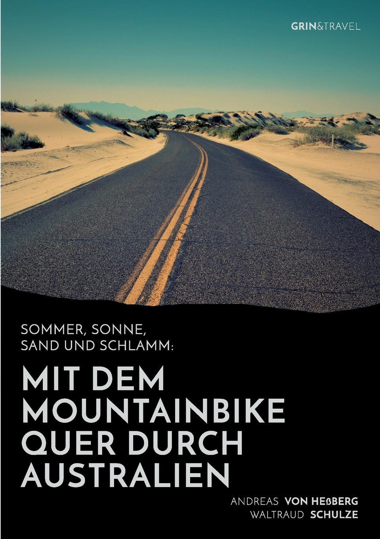 Andreas von Heßberg, Waltraud Schulze Sommer, Sonne, Sand und Schlamm. Mit dem Mountainbike quer durch Australien цена и фото
