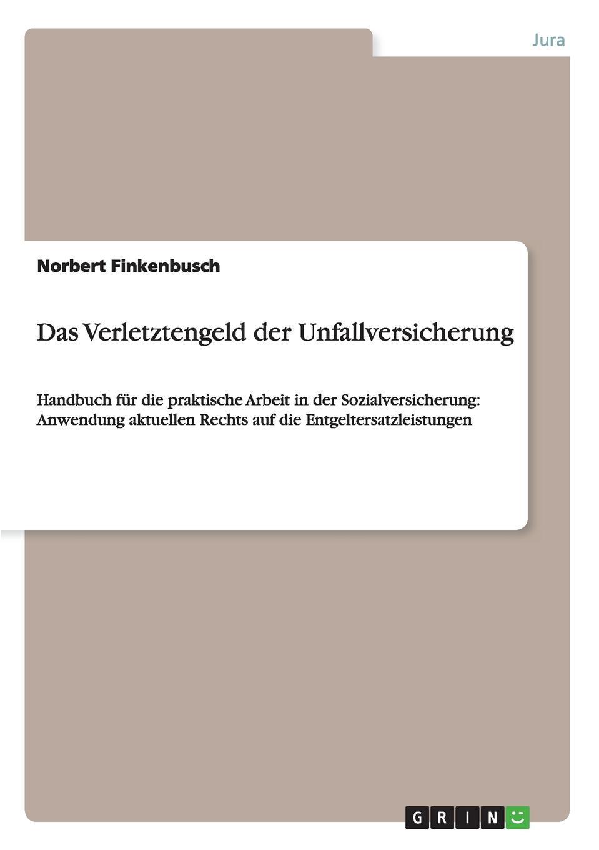 Norbert Finkenbusch Das Verletztengeld der Unfallversicherung deutschland sozialgesetzbuch sgb erstes buch i – allgemeiner teil