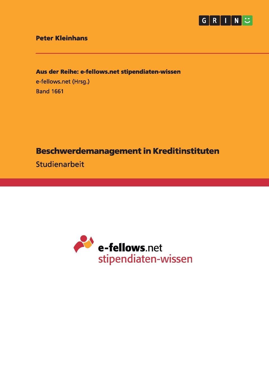 Beschwerdemanagement in Kreditinstituten Studienarbeit aus dem Jahr 2014 im Fachbereich BWL - Bank, BР?rse...