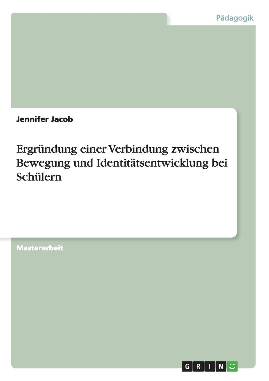 Jennifer Jacob Ergrundung einer Verbindung zwischen Bewegung und Identitatsentwicklung bei Schulern johann langhard die anarchistische bewegung in der schweiz