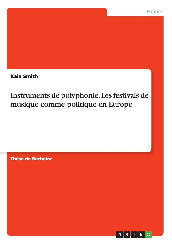 Kaia Smith Instruments de polyphonie. Les festivals de musique comme politique en Europe festivals ne bk