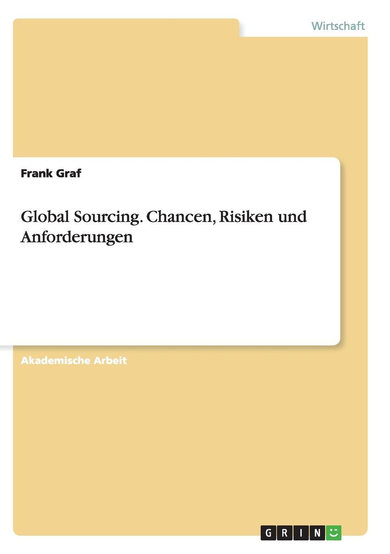 Frank Graf Global Sourcing. Chancen, Risiken und Anforderungen hauke jensen global sourcing procurement in china