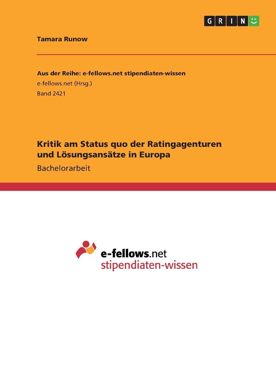 Kritik am Status quo der Ratingagenturen und Losungsansatze in Europa Bachelorarbeit aus dem Jahr 2015 im Fachbereich BWL - Recht, Note...