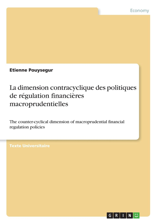 Etienne Pouysegur La dimension contracyclique des politiques de regulation financieres macroprudentielles jean batiste say traite d economie politique t 1
