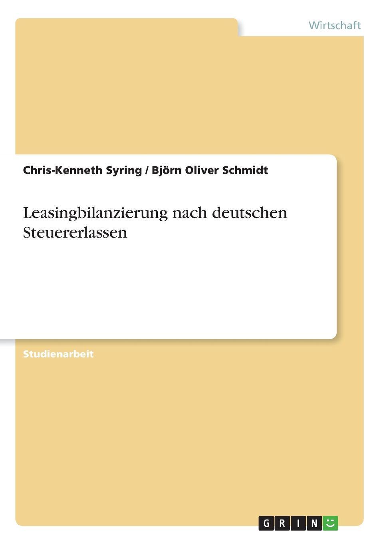 Leasingbilanzierung nach deutschen Steuererlassen Studienarbeit aus dem Jahr 2017 im Fachbereich BWL - Rechnungswesen...