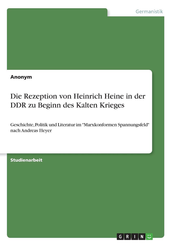 Неустановленный автор Die Rezeption von Heinrich Heine in der DDR zu Beginn des Kalten Krieges ремень quelle heine 41146459