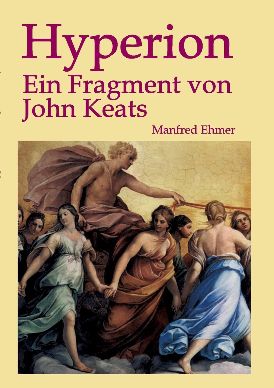 Manfred Ehmer Hyperion j keats hyperion mit einleitung hrsg von johannes hoops