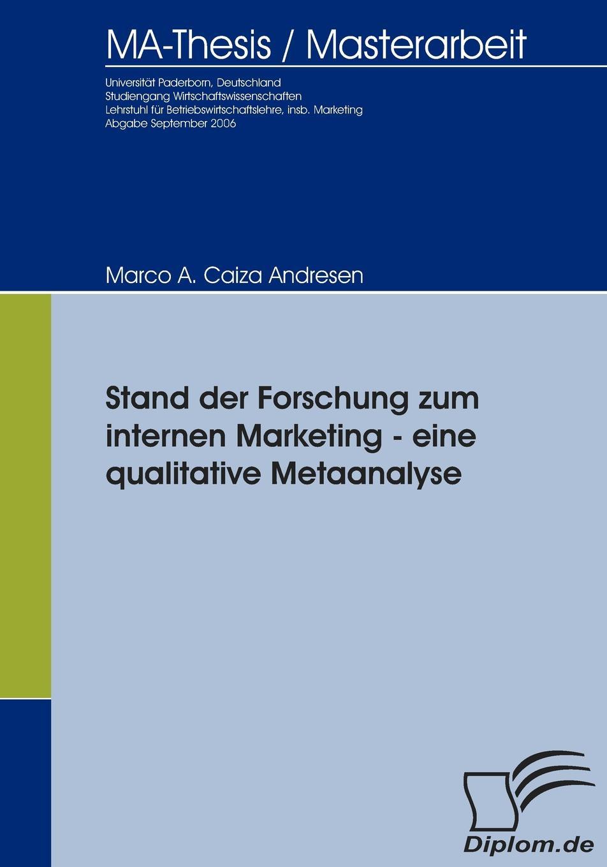Marco A. Caiza Andresen Stand der Forschung zum internen Marketing daniela schultz wandel des outbound zum inbound marketing content marketing als erfolgs und zukunftsfaktor hinsichtlich markenfuhrung und unternehmenskommunikation