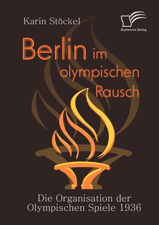 Karin Stöckel Berlin im olympischen Rausch klaus ullrich olympische spiele