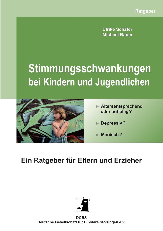 Ulrike Schäfer, Michael Bauer Stimmungsschwankungen bei Kindern und Jugendlichen jörn schmidt borderline personlichkeitsstorung bei kindern und jugendlichen