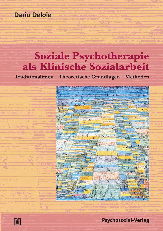 Dario Deloie Soziale Psychotherapie als Klinische Sozialarbeit недорого