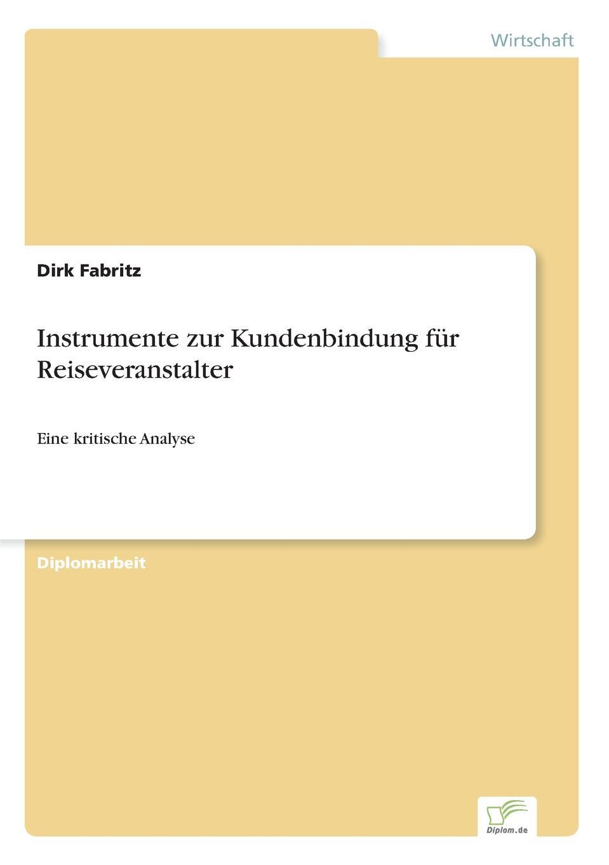 Dirk Fabritz Instrumente zur Kundenbindung fur Reiseveranstalter