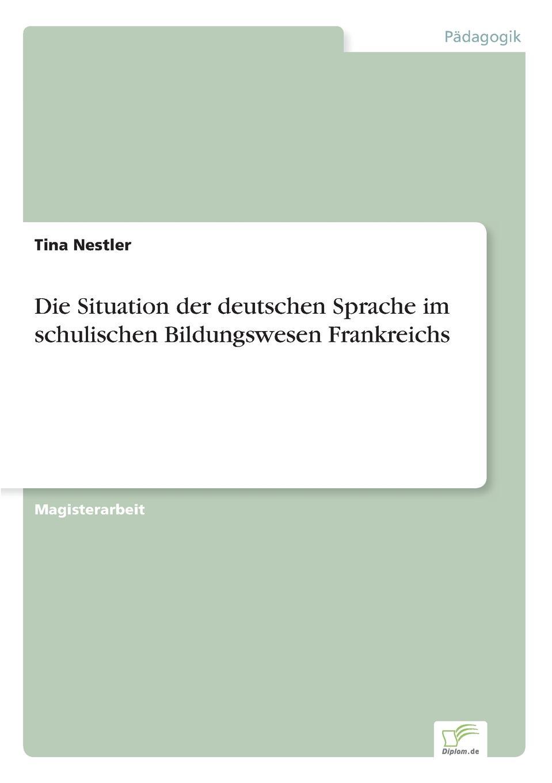 Tina Nestler Die Situation der deutschen Sprache im schulischen Bildungswesen Frankreichs bunye ngene die stellung der deutschen sprache in afrika der einfluss der deutschen und nigerianischen sprachpolitik auf die deutsche sprache in nigeria