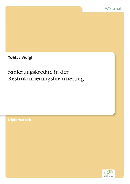 Tobias Weigl Sanierungskredite in der Restrukturierungsfinanzierung цена