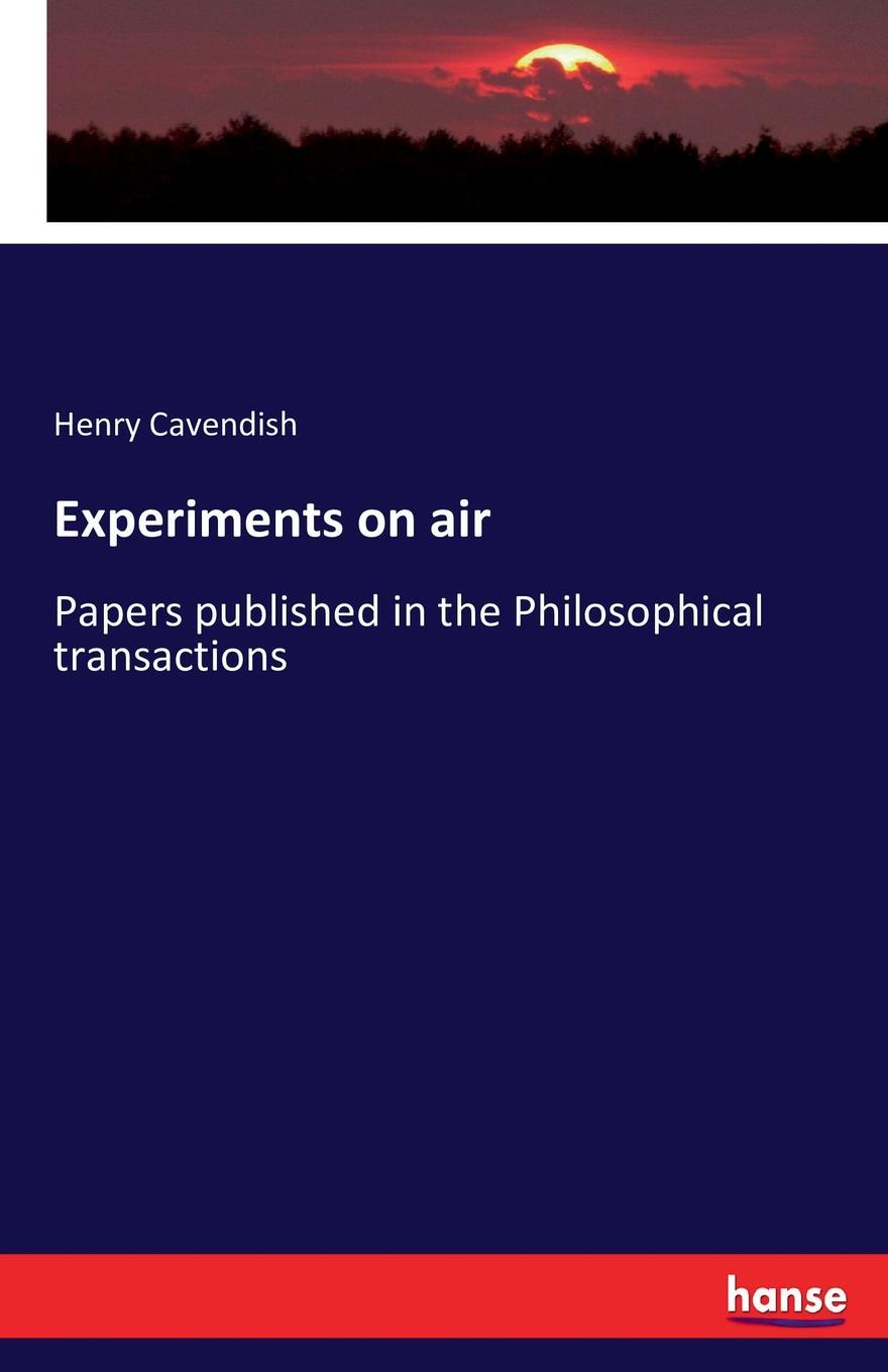 Фото - Henry Cavendish Experiments on air on