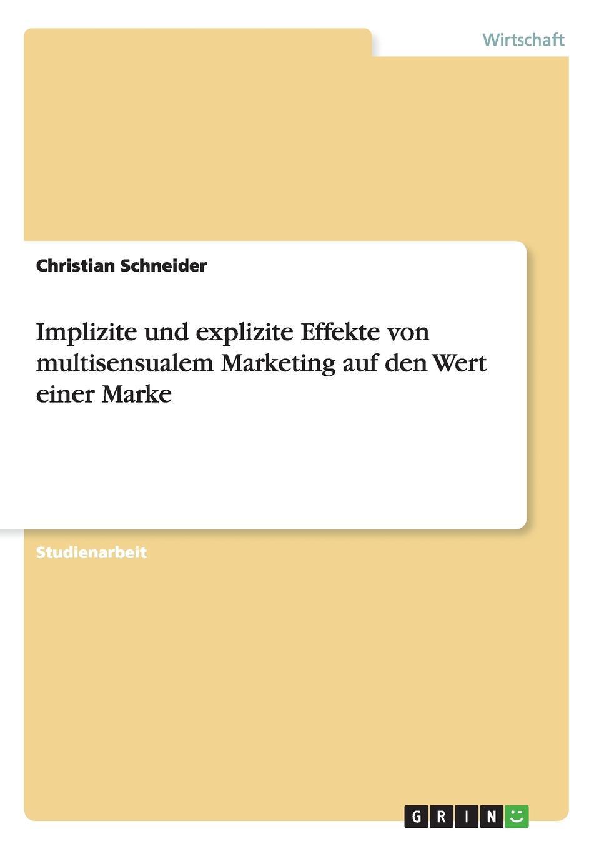 Christian Schneider Implizite und explizite Effekte von multisensualem Marketing auf den Wert einer Marke kira hassert crossmediales marketing von luxusgutern der marke louis vuitton