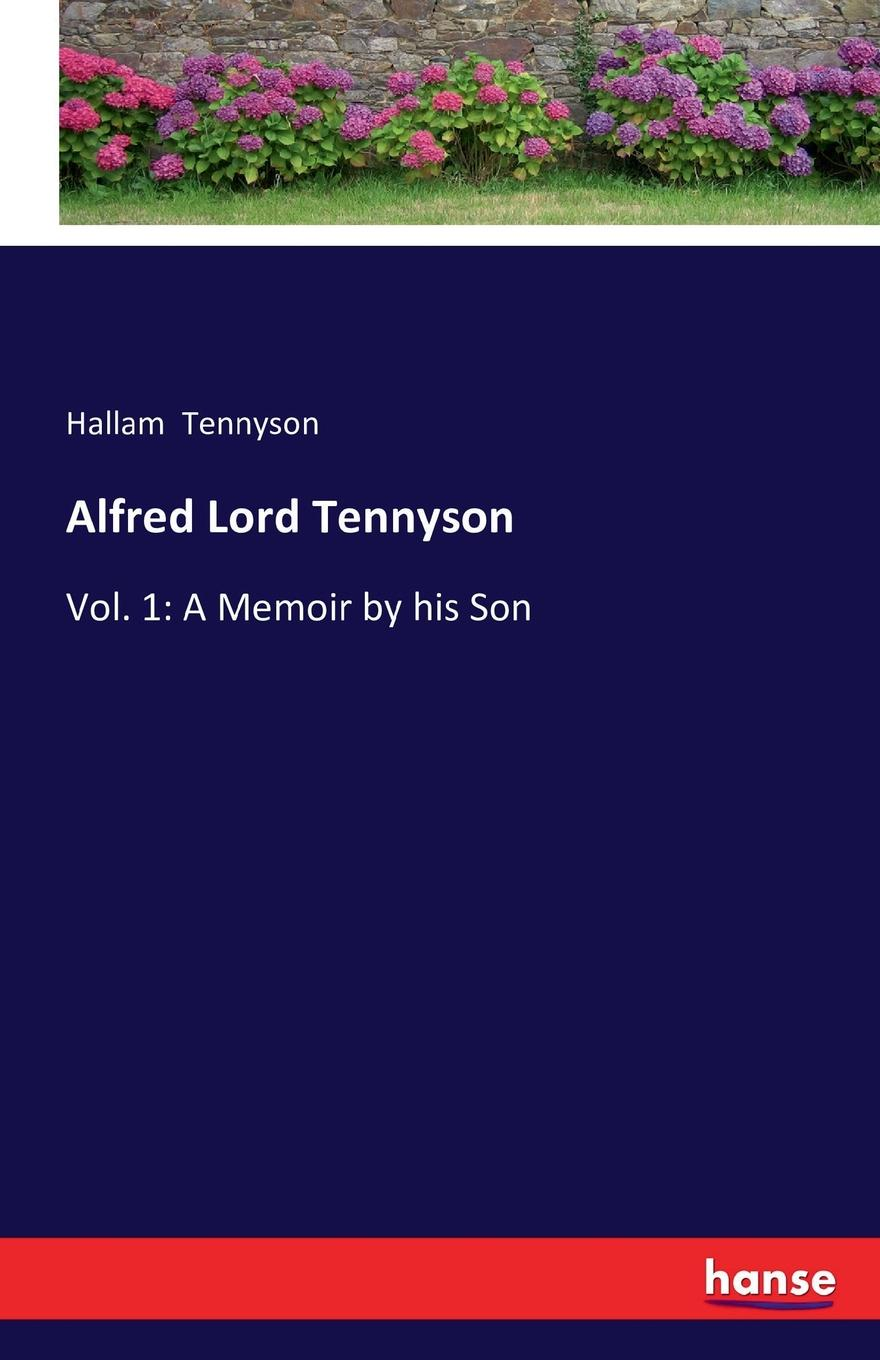 Hallam Tennyson Alfred Lord Tennyson alfred tennyson the lady of shalott