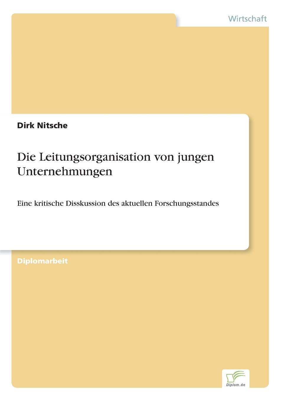 Die Leitungsorganisation von jungen Unternehmungen Inhaltsangabe:Einleitung:Die Thematik Unternehmungsgrndung...