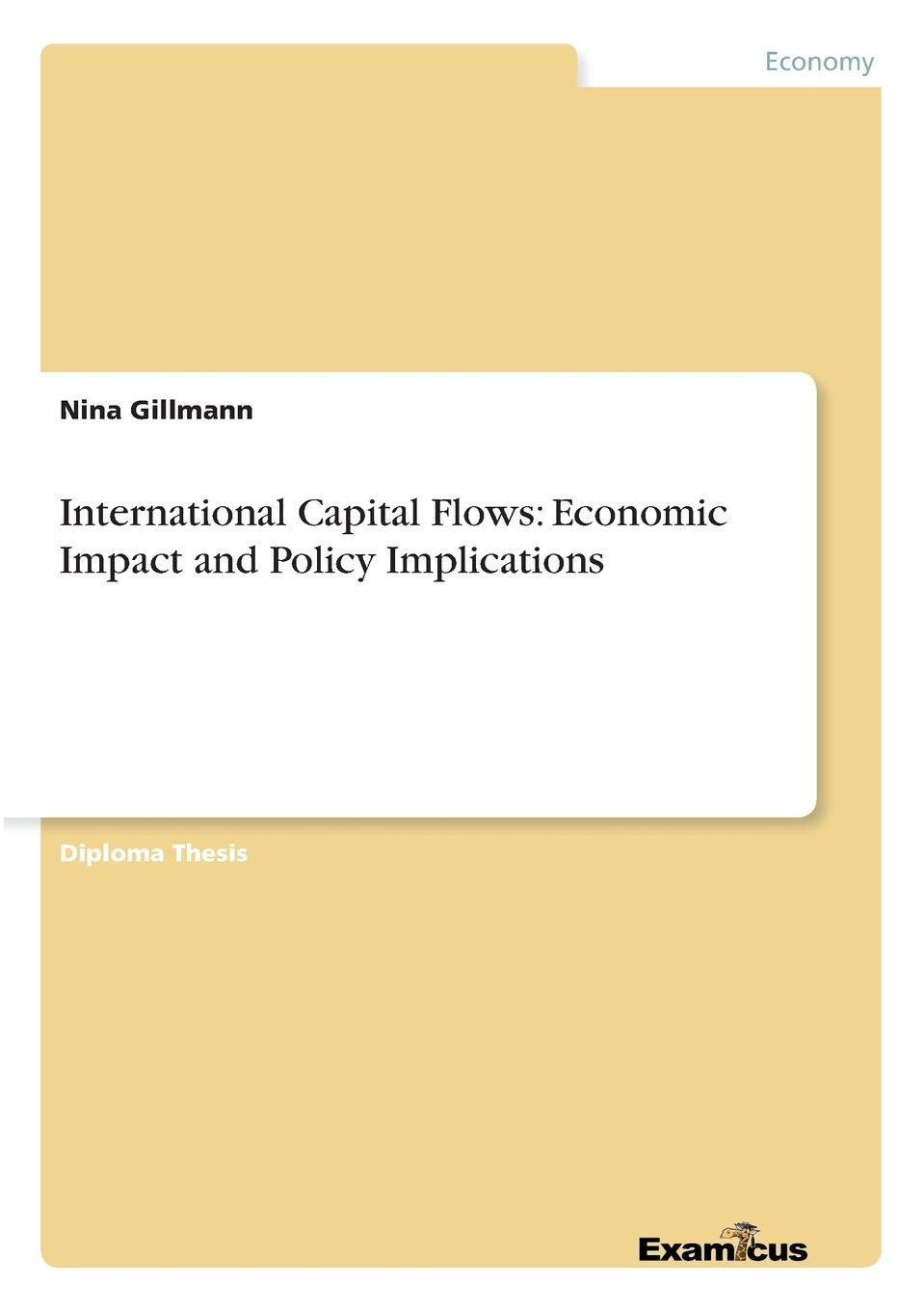 Nina Gillmann International Capital Flows. Economic Impact and Policy Implications capitals of capital a history of international financial centres 1780 2005