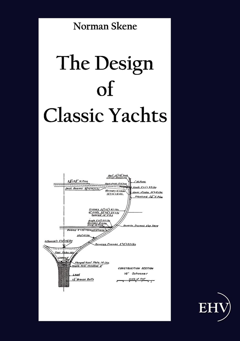 Norman Skene The Design of Classic Yachts