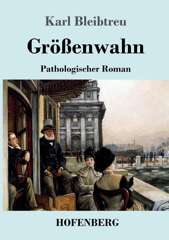 Karl Bleibtreu Grossenwahn seeed leipzig