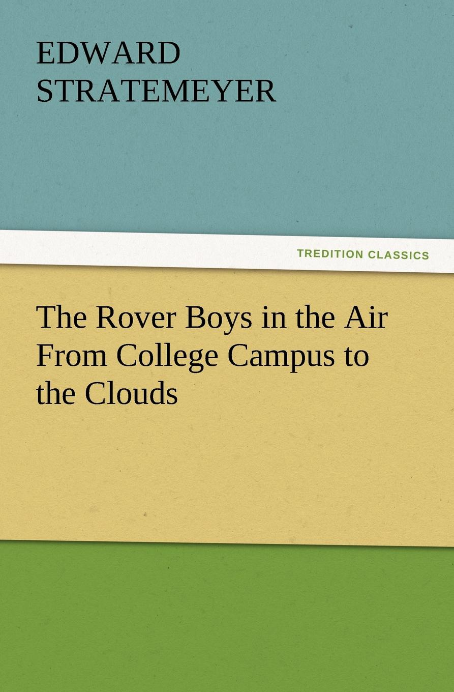 The Rover Boys in the Air from College Campus to the Clouds