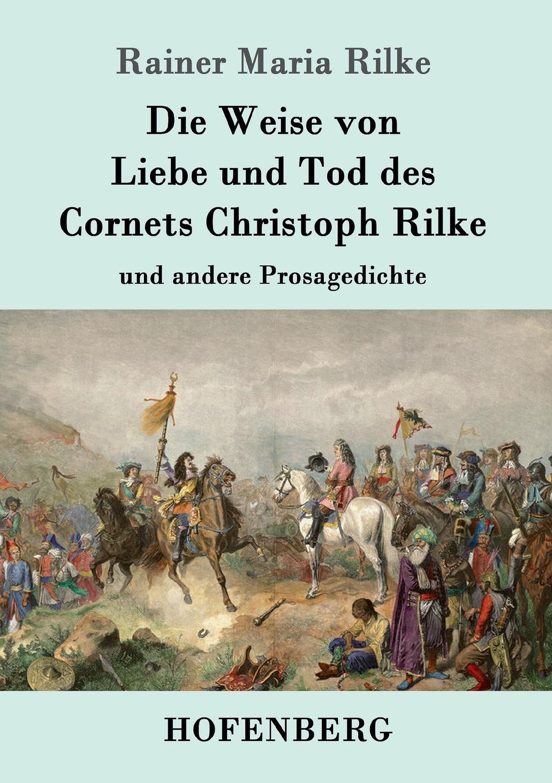 Rainer Maria Rilke Die Weise von Liebe und Tod des Cornets Christoph Rilke