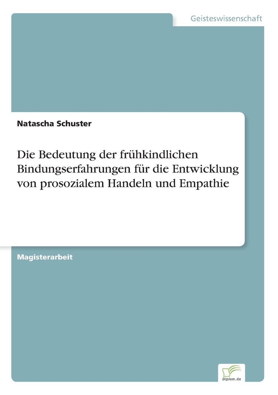 Natascha Schuster Die Bedeutung der fruhkindlichen Bindungserfahrungen fur die Entwicklung von prosozialem Handeln und Empathie josef poxleitner entwicklung und bewertung eines probenahmeverfahrens fur benzol in holzvergasungsanlagen
