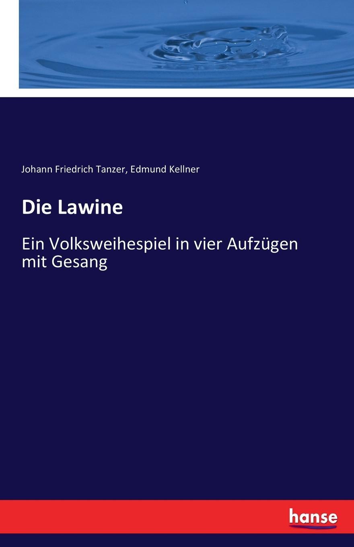 Johann Friedrich Tanzer, Edmund Kellner Die Lawine