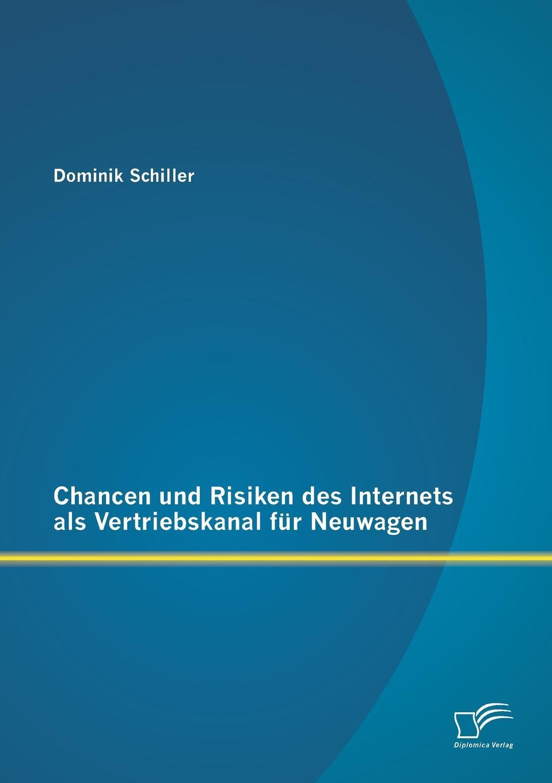 Dominik Schiller Chancen Und Risiken Des Internets ALS Vertriebskanal Fur Neuwagen michael seubert verkauf beratungsintensiver bankdienstleistungen uber den vertriebsweg internet