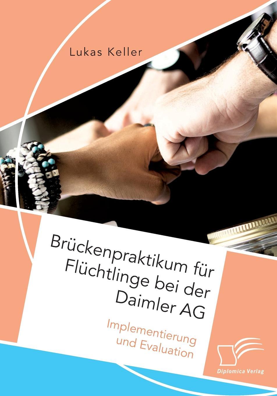Lukas Keller Bruckenpraktikum fur Fluchtlinge bei der Daimler AG. Implementierung und Evaluation german saueressig eine xml datenbank als basis fur ein enterprise application integration konzept