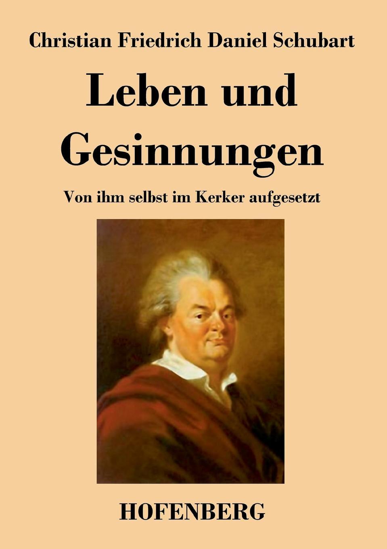 Christian Friedrich Daniel Schubart Leben und Gesinnungen christian schubart gedichte
