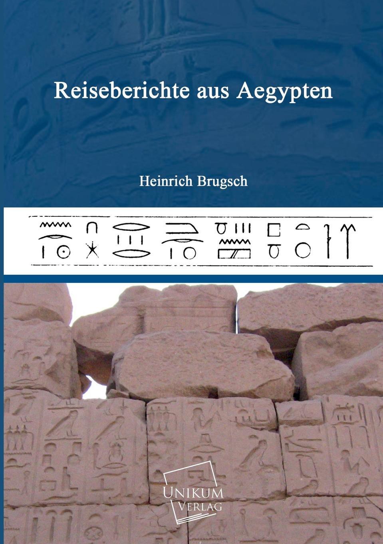 Heinrich Brugsch Reiseberichte Aus Aegypten theodor von heuglin reise in das gebiet des weissen nil und seiner westlichen zuflusse