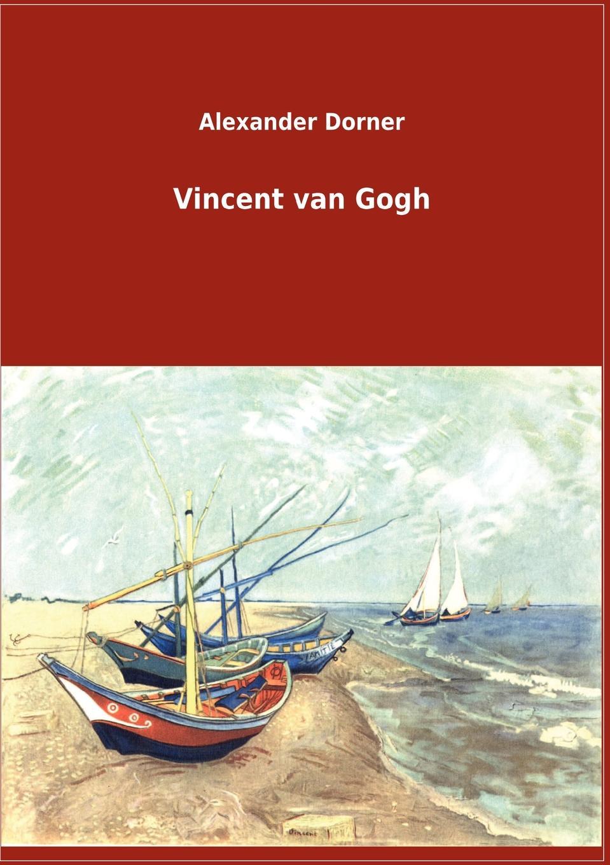 Alexander Dorner Vincent van Gogh календарь 2019 vincent van gogh