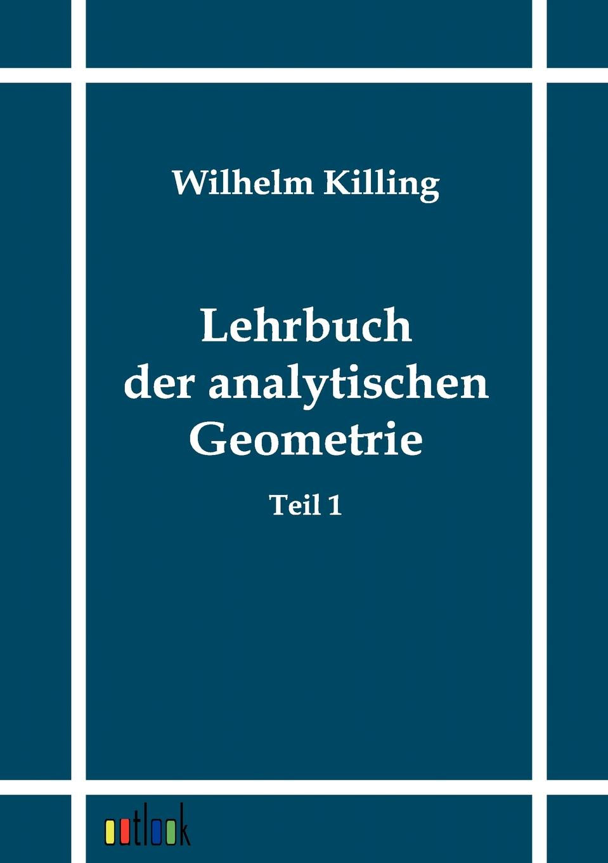 Wilhelm Killing Lehrbuch der analytischen Geometrie copycat killing