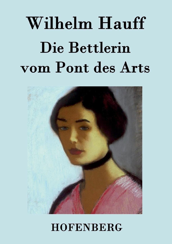 Wilhelm Hauff Die Bettlerin vom Pont des Arts wilhelm hauff novellen